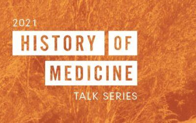 2021 History of Medicine Talk Series